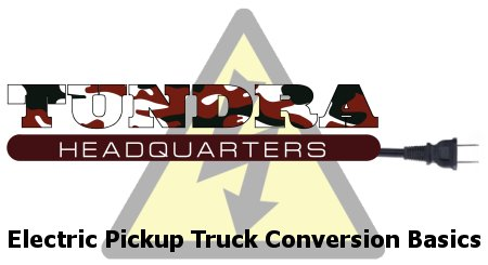 Electric Truck Conversion - a &quot;short&quot; guide.