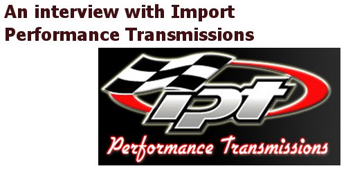 Interview with import performance transmissions part two