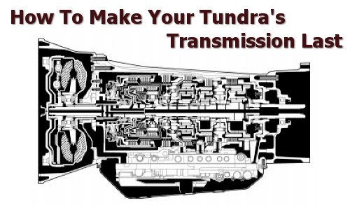 How To Make Tundra Transmission Last